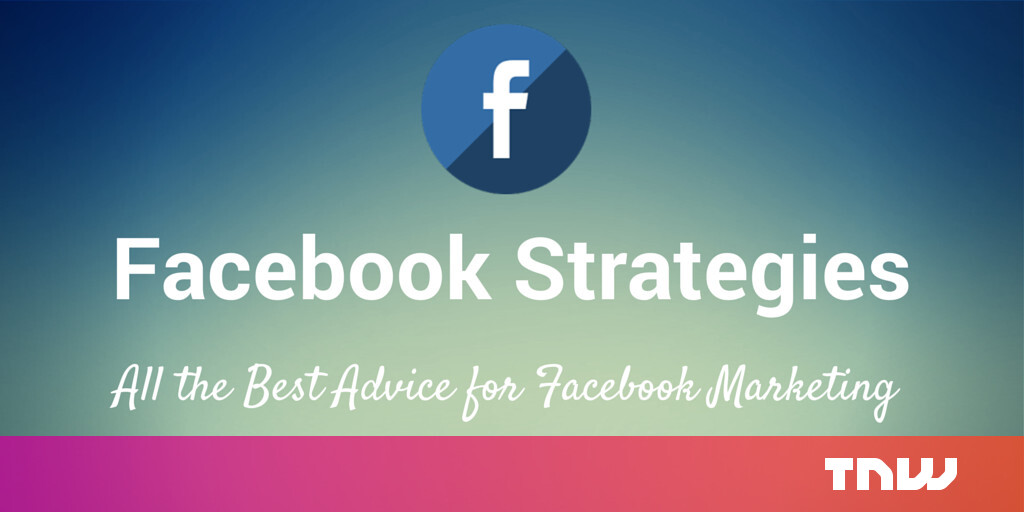 The Best Facebook Marketing Tips, Tried and Tested