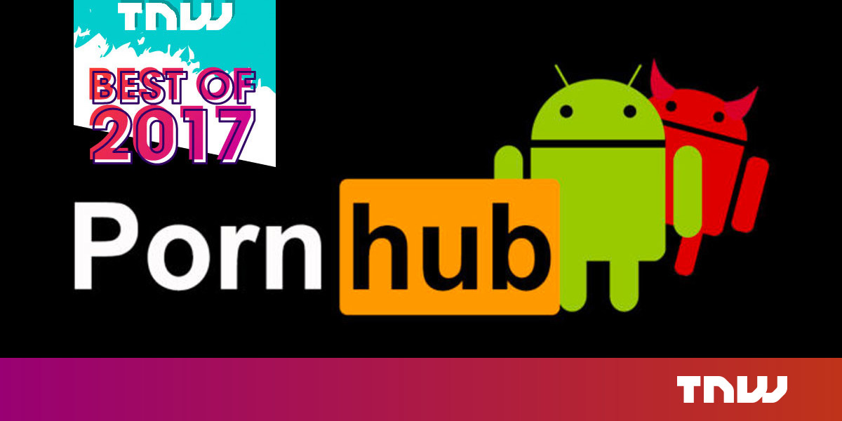 [Best of 2017] Malicious Pornhub apps for Android are spreading on the internet like an STD