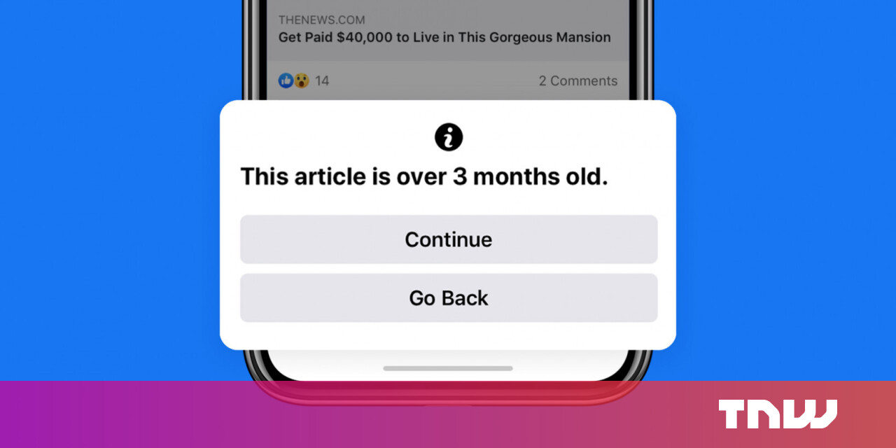 Facebook will warn you about sharing articles older than 3 months 1
