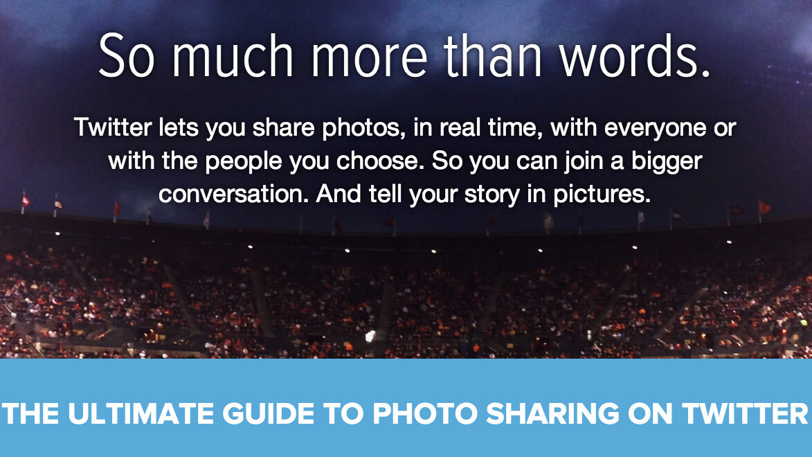 Twitter's 'The ultimate guide to photo sharing' aims to convince you to post your pics