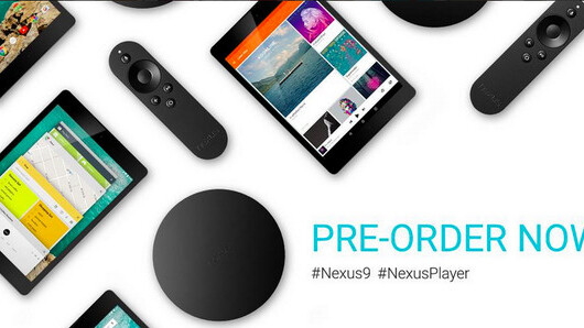 You can now pre-order the Nexus 9 and Nexus Player