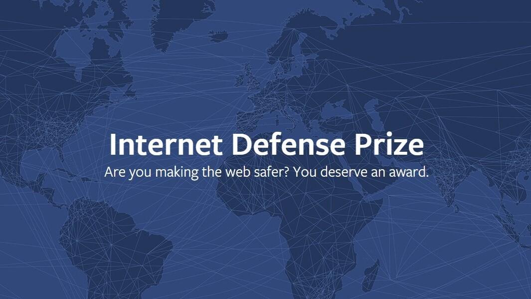 Facebook ups its Internet Defense Prize award to $300,000