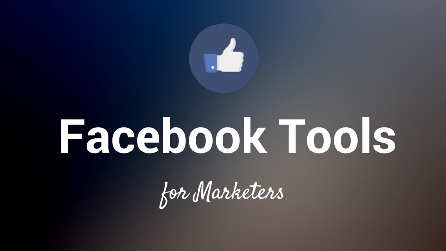How to run a Facebook contest, analyze your page and more: 11 Ideal Facebook tools for marketers