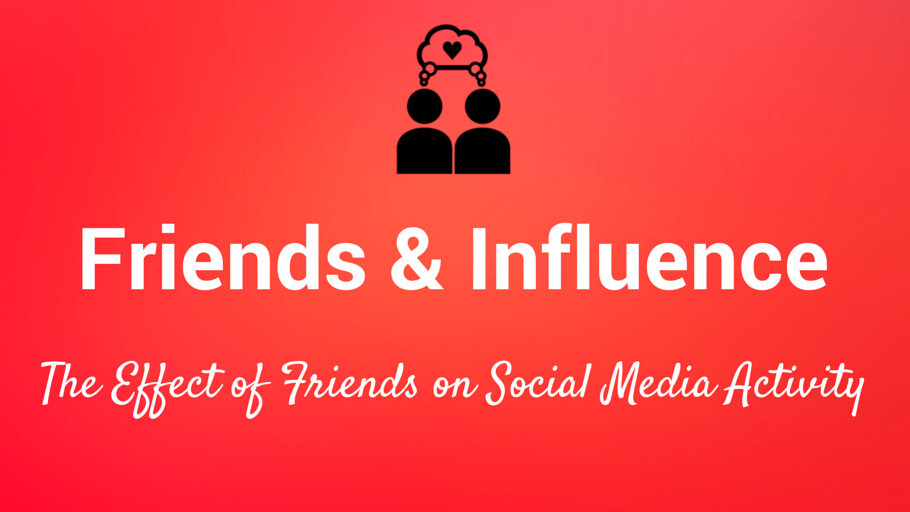 How friends influence us on social media (and what this means for marketers)