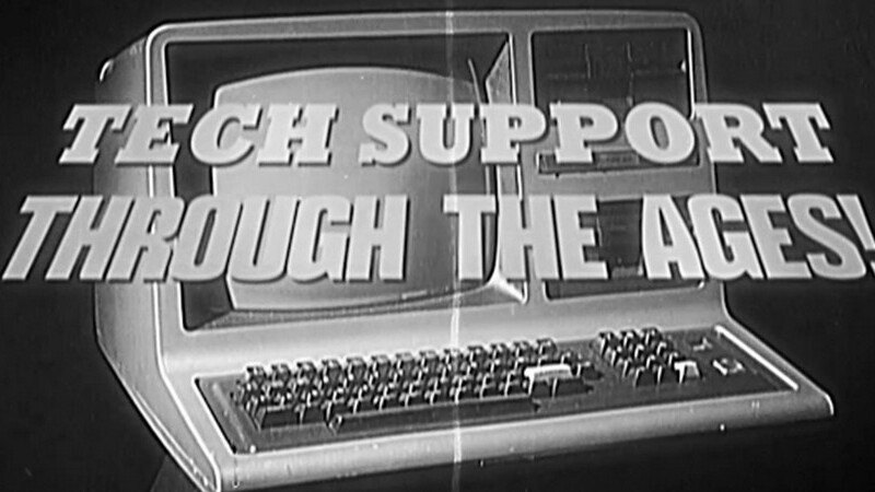 Tech support through the ages