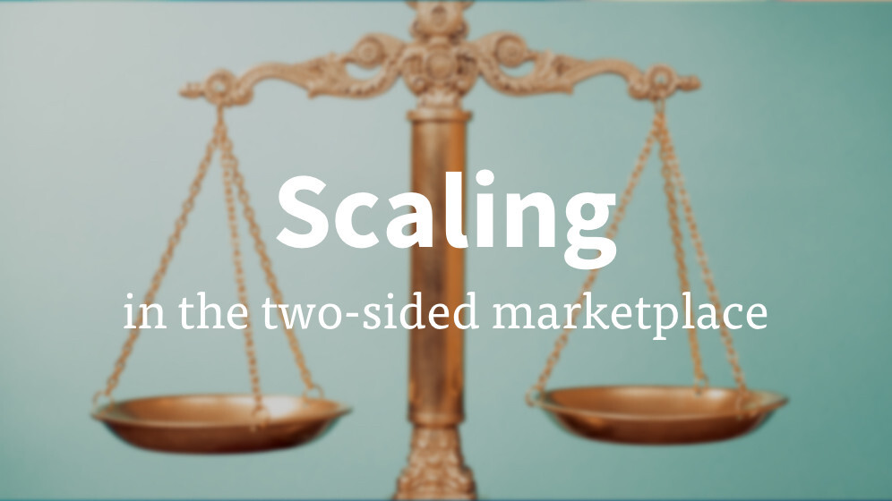 The art – and science – of scaling in the two-sided marketplace