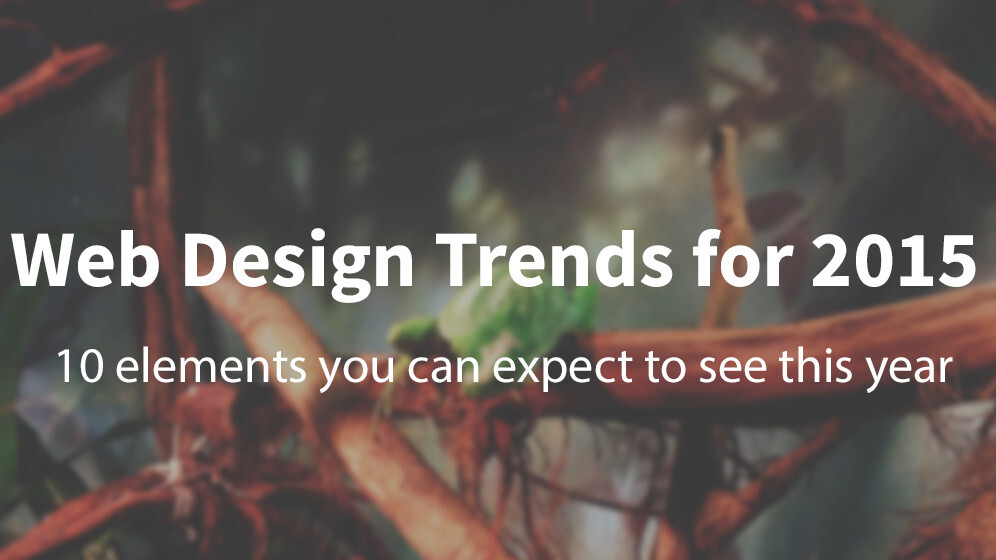 10 Web design trends you can expect to see on websites in 2015