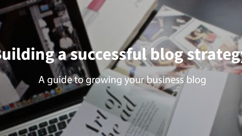 How to skillfully architect a successful blog strategy