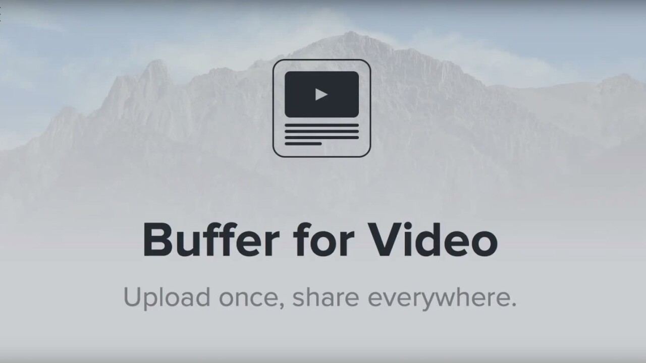 Buffer now lets you schedule video uploads to Facebook, Twitter and more
