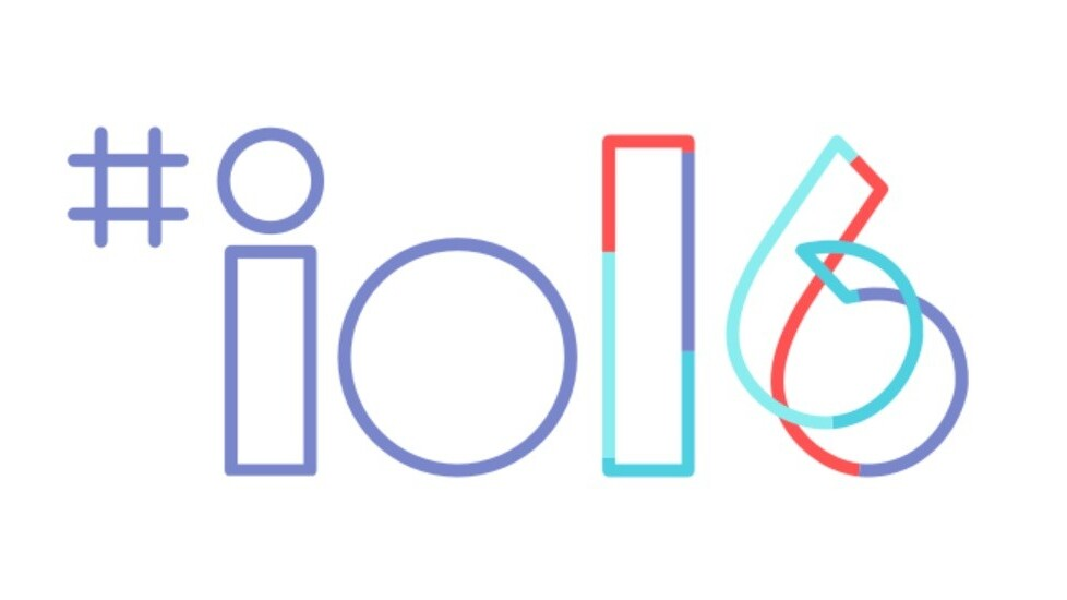 Google I/O 2016: A recap of everything you need to know