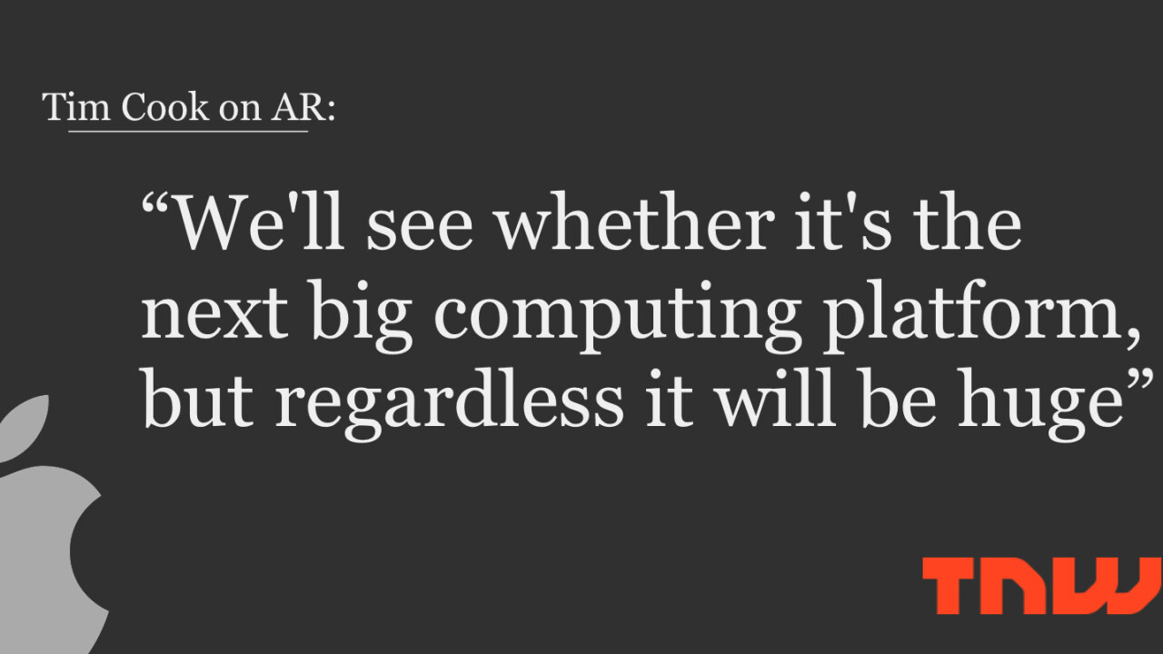 Tim Cook: Apple is 'high on AR' but not sold on it being the next big thing