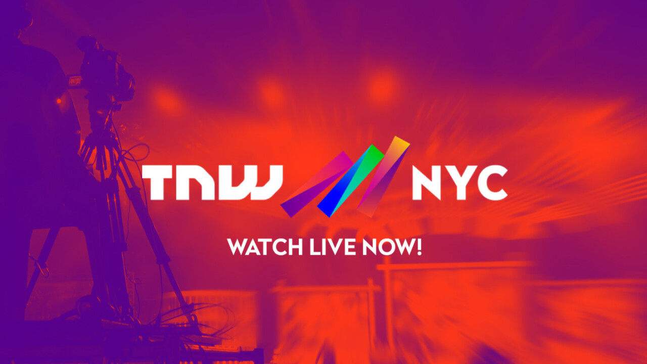TNW NYC: Watch live now, wherever you are!