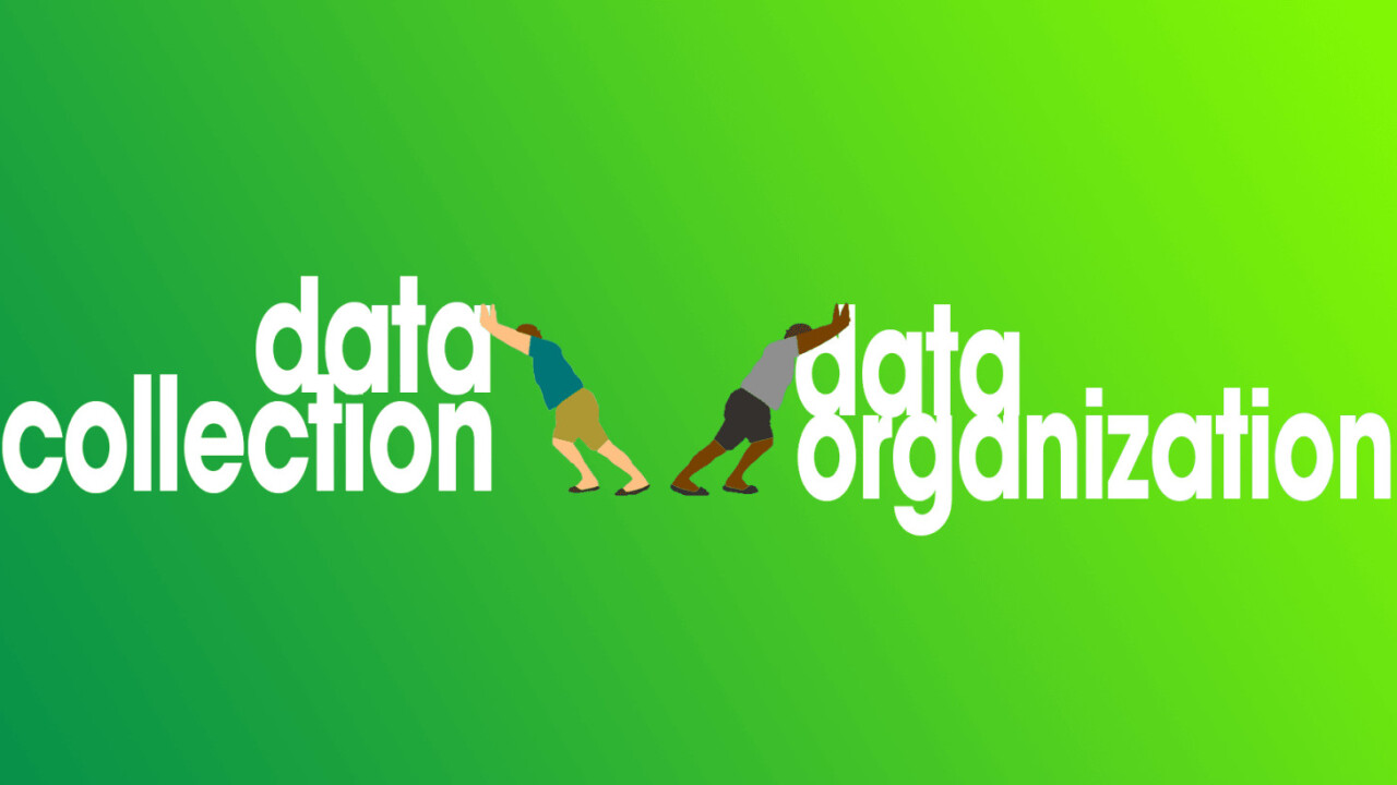 Bundling data collection and data organization will ruin everything you love