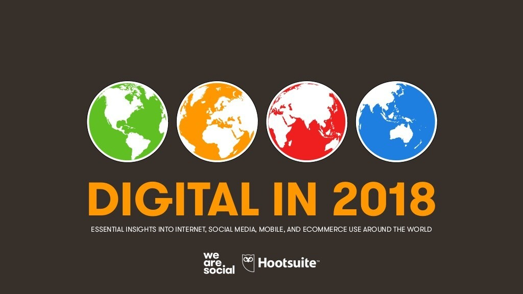 Digital trends 2018: 153 pages of internet, mobile, and social media stats