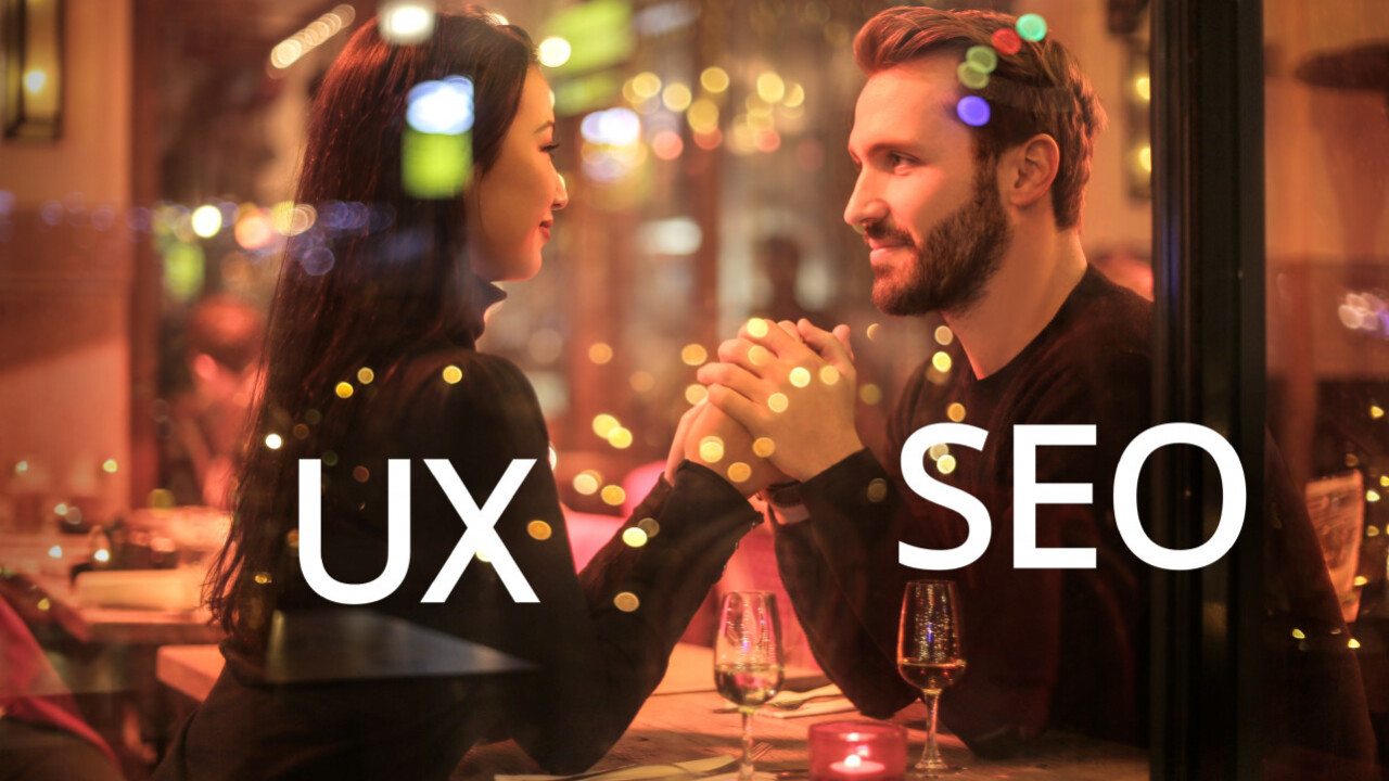 Listen to Google — UX and SEO are a match made in heaven