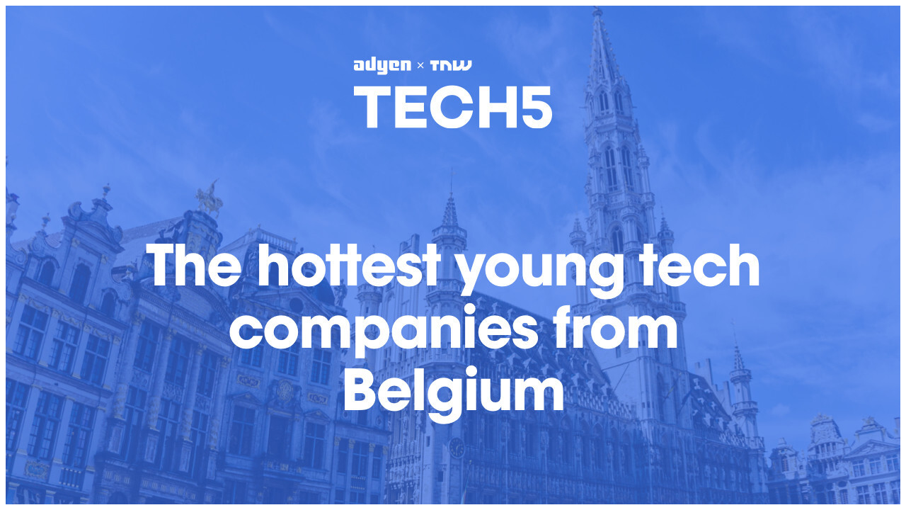 Here are the 5 hottest startups in Belgium