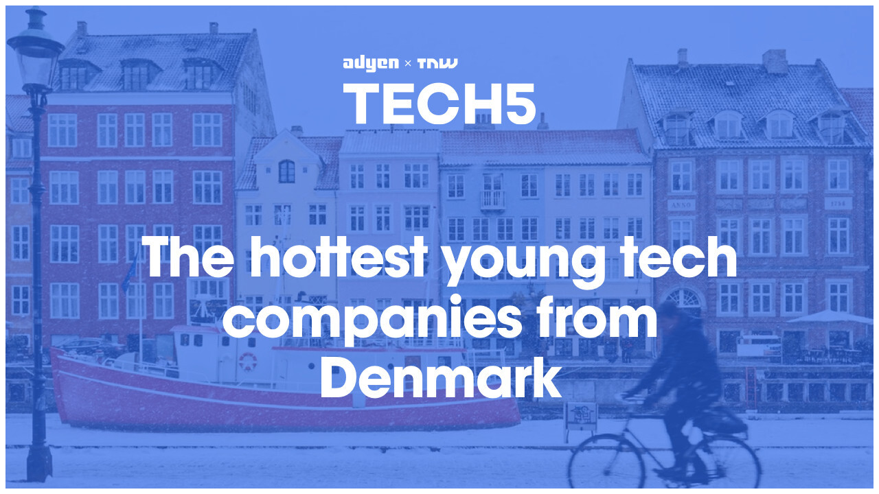 Here are the 5 hottest startups in Denmark