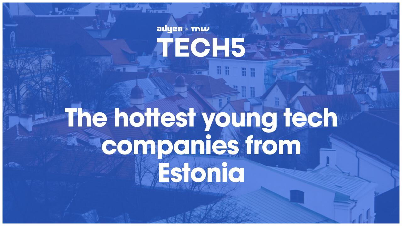 Here are the 5 hottest startups in Estonia
