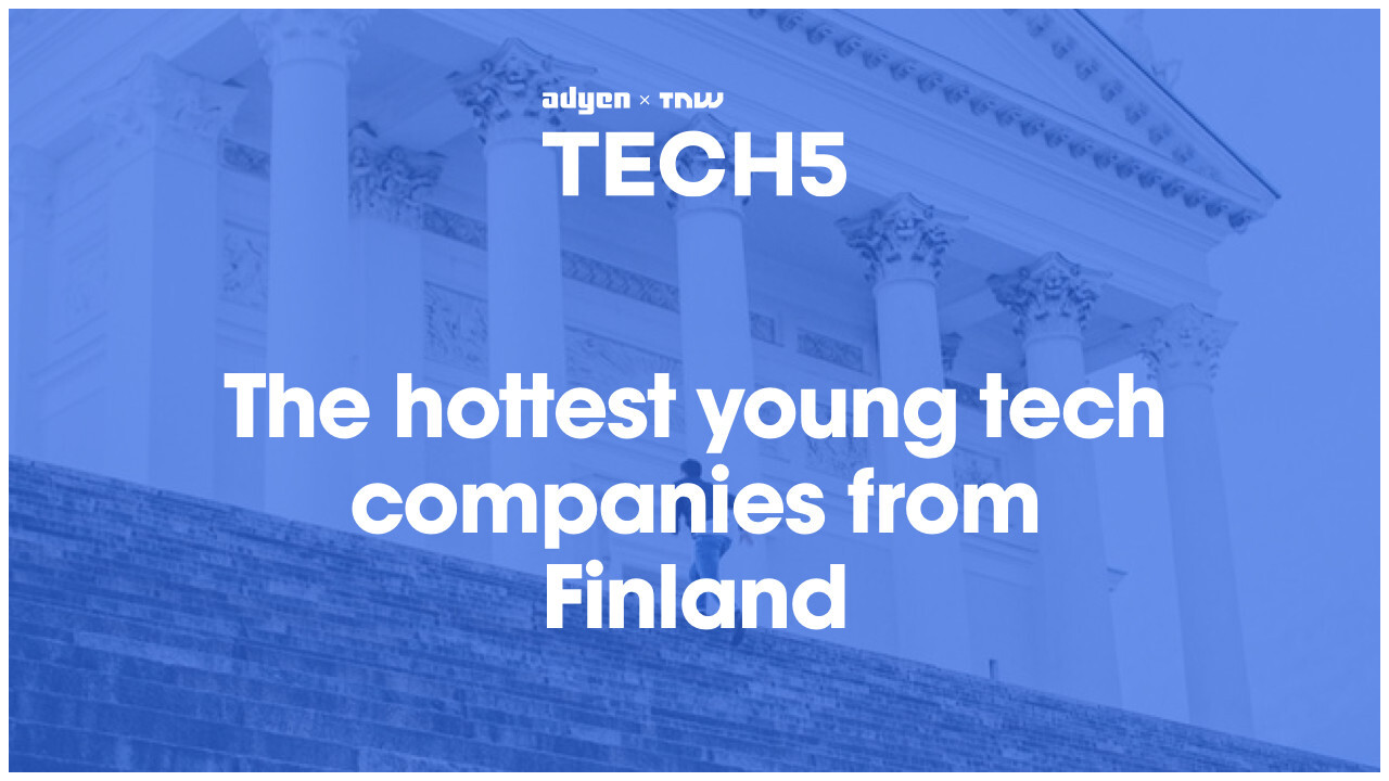Here are the 5 hottest startups in Finland