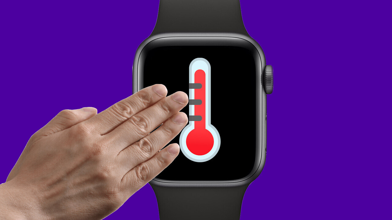 An Apple Watch with a temperature sensor? SLAP IT ON ME, DADDY
