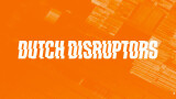 Dutch Disruptors
