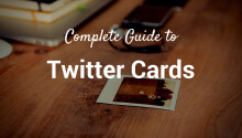 The complete guide to Twitter cards: How to choose, set up, measure them and more Featured Image