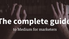The complete guide to Medium for marketers Featured Image