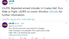 """Louisiana State University Twitter warns of armed intruder, tells students to """"Run, Hide, or Fight"""" UPDATE: Normal operations have resumed on campus"""