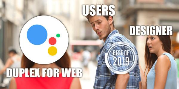 [Best of 2019] Why Google Duplex might make my design job redundant