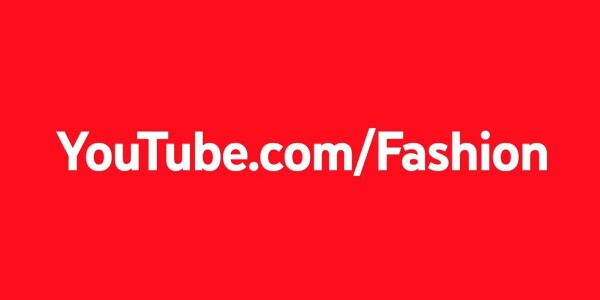 YouTube launches long-overdue Fashion section