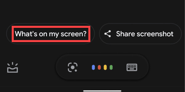 """Google brings super-handy """"what's on my screen?"""" button back to the Assistant"""