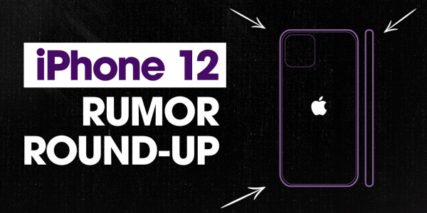 Here's the iPhone 12 rumor round-up you've been waiting for