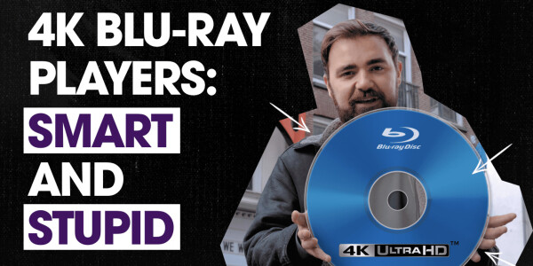 Why owning a 4K Blu-ray player is both smart and stupid