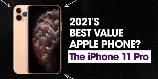 The iPhone 11 Pro range: A retrospective on Apple's best value phone