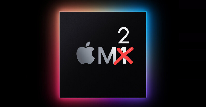 Report: Apple's M2 chips may launch as soon as July 2021