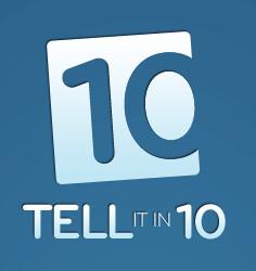 Tell It in 10