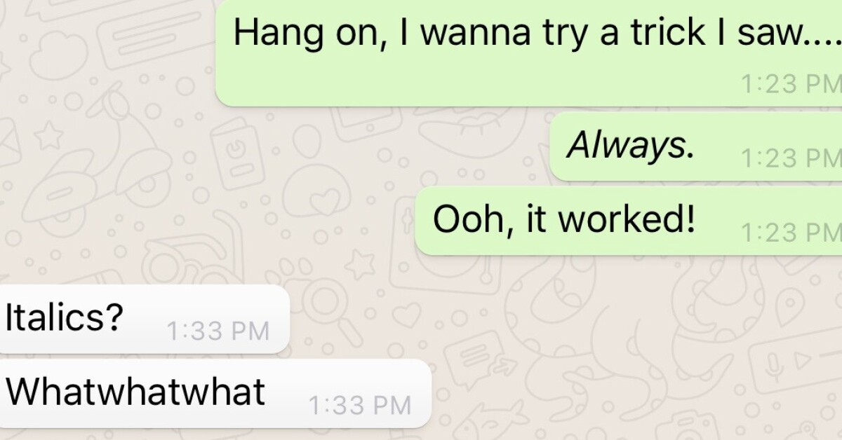Here S How To Add Italics And Bolding To Your Whatsapp Messages