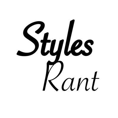 Styles Rant