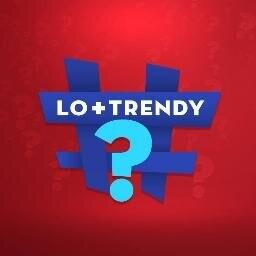 Lo + Trendy