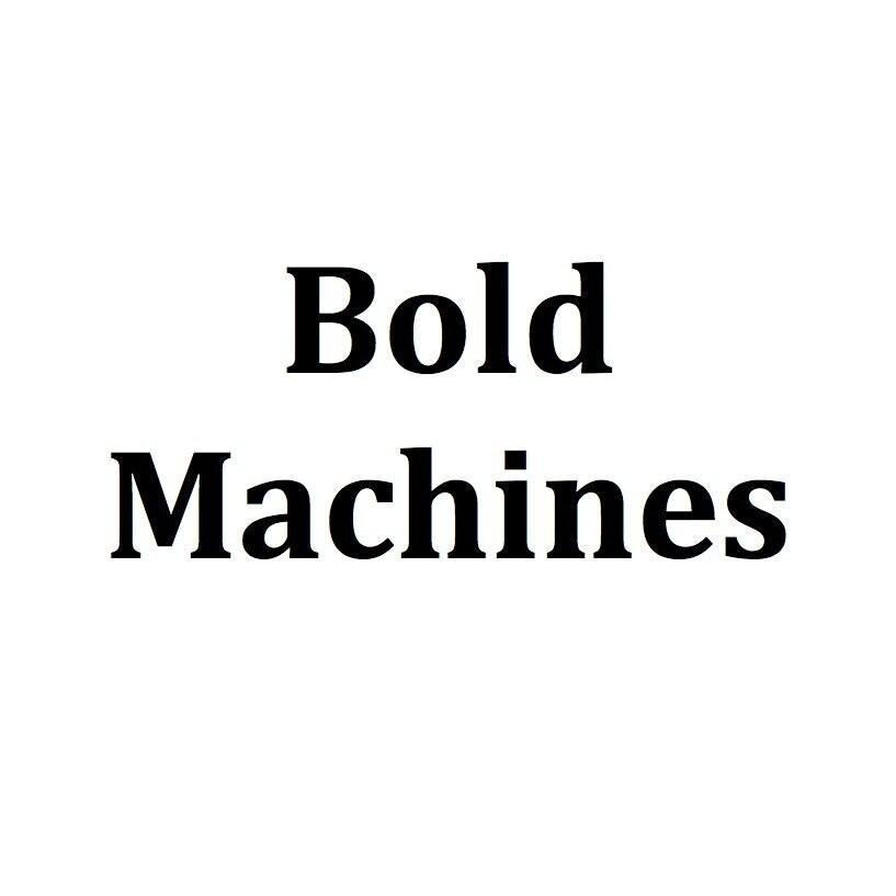 Bold Machines