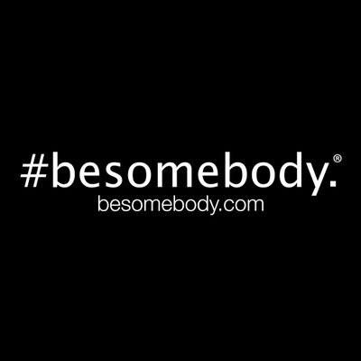 #besomebody.