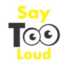 SayTooLoud