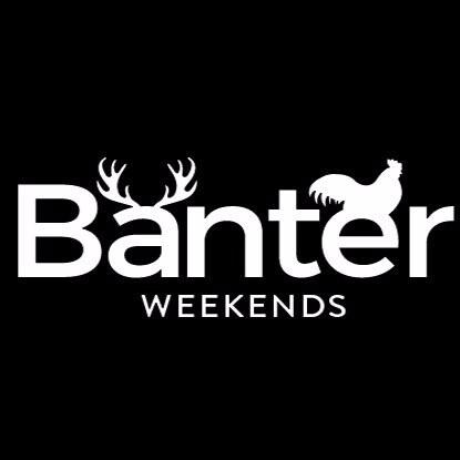 Banter Weekends